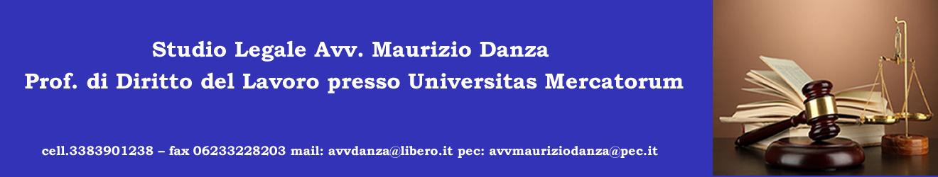 Studio Legale  Avv. Maurizio Danza Prof. di Diritto del Lavoro presso Universitas Mercatorum